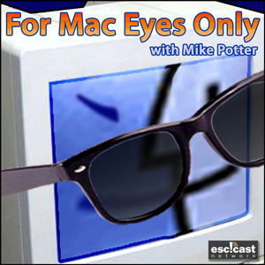 For Mac Eyes Only podcast